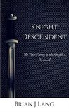 Knight Descendent by Brian J.  Lang