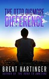 The Otto Digmore Difference (The Otto Digmore Series, #1)