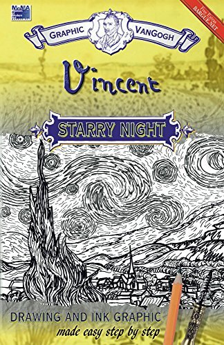 Graphic of Vincent Van Gogh s, Starry Night: Drawing and Ink graphic made easy step by step (Masters of Modern Art (MoMA) Book 2)