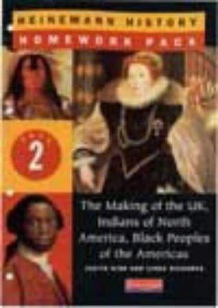 Heinemann History Homework Pack 2 (Year 8): The Making of the UK/Indians of North America/Black Peoples of the Americas No. 2 (Heinemann History Homework Packs)
