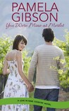 You Were Mine at Merlot (Love in Wine Country #3)