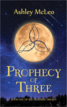 Prophecy of Three by Ashley McLeo