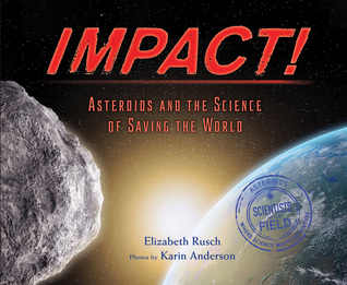 Impact!: Asteroids and the Science of Saving the World