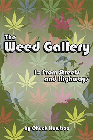 The Weed Gallery: Part 1: from streets and highways