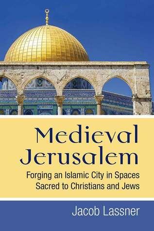 Medieval Jerusalem by Jacob Lassner