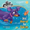 It's Hard to Swim by K.J. Hales