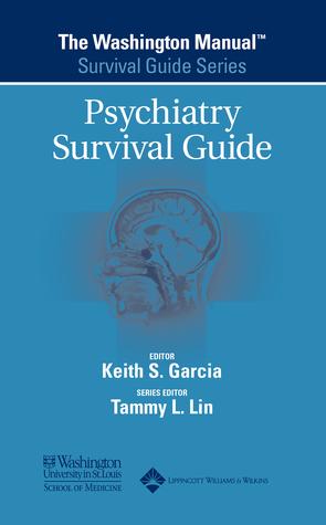The Washington Manual(r) Psychiatry Survival Guide