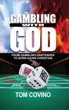 Gambling with God: From Gambling Bartender to Born Again Christian