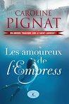 Les amoureux de l'Empress by Caroline Pignat
