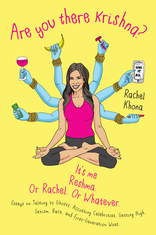 Ebook Are You There Krishna? It's Me, Reshma. Or Rachel. Or Whatever. by Rachel Khona read!