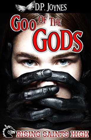 Goo of the Gods (Rising Saints High, #1)