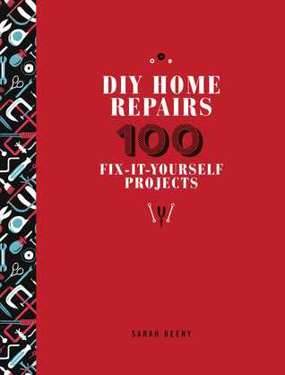 Diy home repairs 100 fix it yourself projects by sarah beeny 23111785 solutioingenieria Image collections