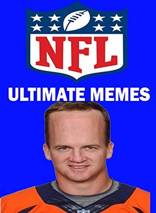 MEMES: ULTIMATE NFL MEMES PLUS FREE BONUS BOOK 2017