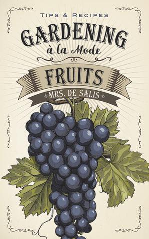 Gardening à la Mode: Fruits