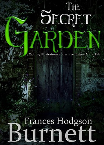 The Secret Garden: With 15 Illustrations and a Free Online Audio File