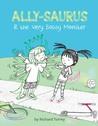 Ally-saurus  the Very Bossy Monster