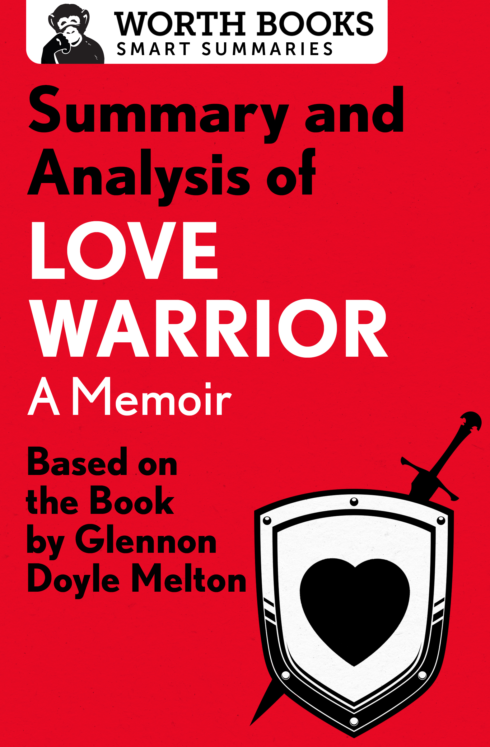Summary and Analysis of Love Warrior: A Memoir: Based on the Book by Glennon Doyle Melton