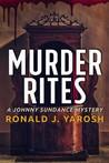 Murder Rites: A Johnny Sundance Mystery