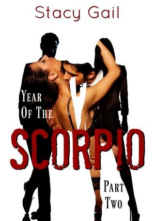 Year of the Scorpio: Part Two (Scorpio, #2)