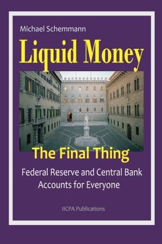 liquid-money-the-final-thing-federal-reserve-and-central-bank-accounts-for-everyone