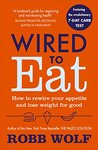 Wired to Eat: How...