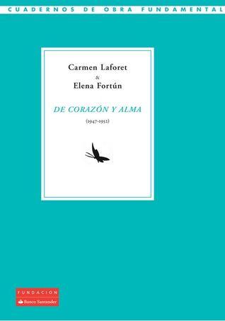 Carmen Laforet & Elena Fortún - De corazón y alma (1947-1952)