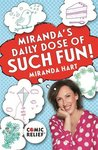 Miranda's Daily Dose of Such Fun!: 365 joy-filled tasks to make your life more engaging, fun, caring and jolly