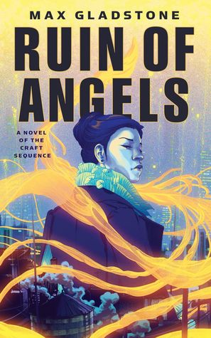 The Ruin of Angels (Craft Sequence, #6)