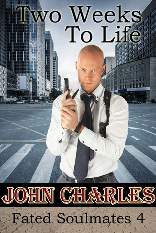 Release Day Review: Two Weeks to Life (Fated Soulmates #4) by John Charles