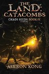 The Land: Catacombs (Chaos Seeds, #4)