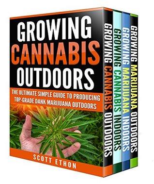 Cannabis: Growing Cannabis Indoors And Outdoors 4 Books BONUS Bundle Set: The Ultimate Simple Guide To Producing Top-Grade Dank Medical Marijuana Cannabis ... Marijuana bible, Growing weed Book 1)