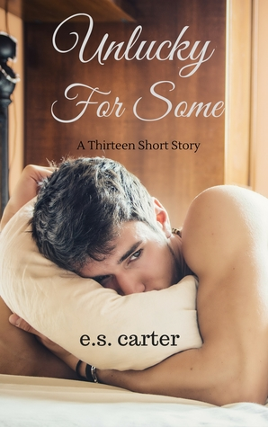 Unlucky For Some - A Thirteen Short Story (Love by Numbers, 4.5) - E.S. Carter