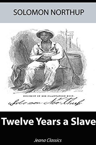 Twelve Years a Slave (Illustrated) + Free Audiobook - Jeana Classics