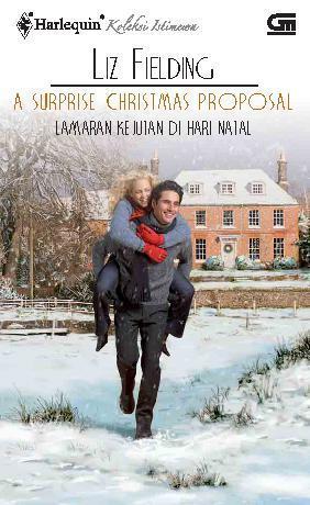 Lamaran Kejutan di Hari Natal / A Surprise Christmas Proposal by Liz Fielding