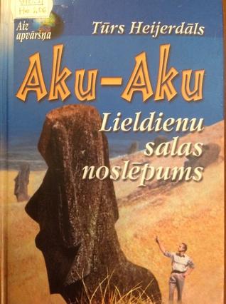 Ebook Aku-Aku Lieldienu salas noslēpums by Thor Heyerdahl DOC!