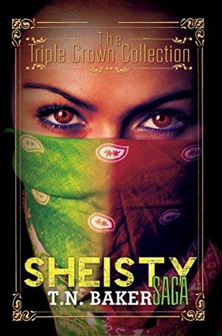 The Sheisty Saga: Triple Crown Collection