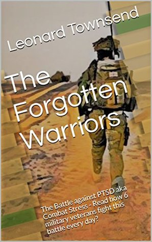The Broken Warriors: The Battle against PTSD aka Combat Stress - Read how military veterans fight this battle every day?