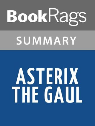Summary & Study Guide Asterix the Gaul by René Goscinny
