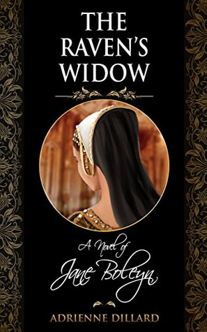 The Raven's Widow: A Novel of Jane Boleyn