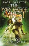 The Wolves of the Witchwood (Impossible Quest Book 2)