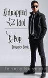 Kidnapped Idol: A Kpop Romance Book
