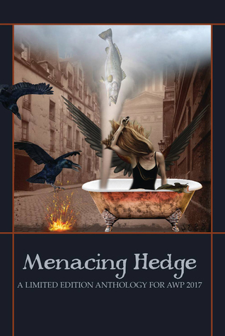 Menacing Hedge: A Limited Edition Anthology for AWP 2017
