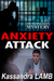 Anxiety Attack by Kassandra Lamb