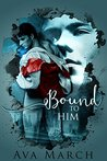 Bound to Him (Bound, #2)