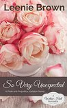 So Very Unexpected: A Pride and Prejudice Variation Novel (Willow Hall Romance #3)