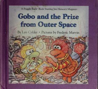 Gobo and the Prize from Outer Space (Fraggle Rock Storybook)