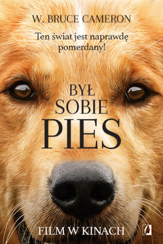 Byl sobie pies(A Dogs Purpose 1) - W. Bruce Cameron