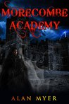 Morecombe Academy: #0 -- The Prologue (The Extended Timeverse Book 3)