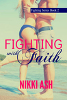Fighting With Faith (Fighting, #2)