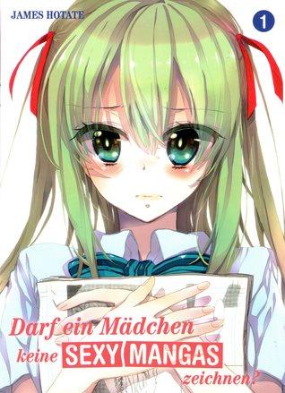 Darf ein Mädchen keine sexy Mangas zeichnen?, Ban...